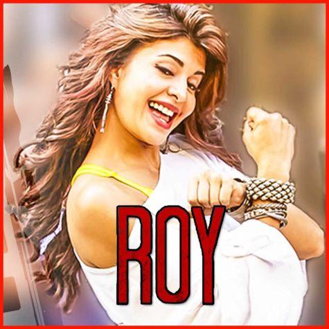 Chittiyaan Kalaiyaan - Roy