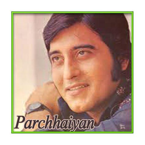 Saanson Mein Kabhi Dil Mein Kabhi - Parchhaiyan
