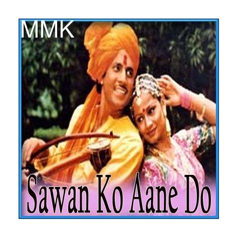 Tujhe Dekh Kar - Sawan Ko Aane Do (MP3 and Video Karaoke Format)