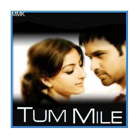 Tum Mile - Tum Mile (MP3 and Video Karaoke Format)