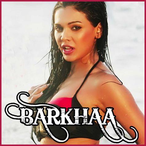 Naughty No 1 - Barkhaa