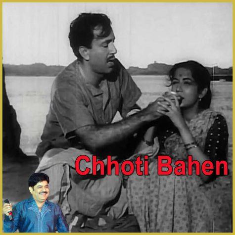 Bhaiya Mere Rakhi Ke Bandhan Ko Nibhana - Chhoti Bahen
