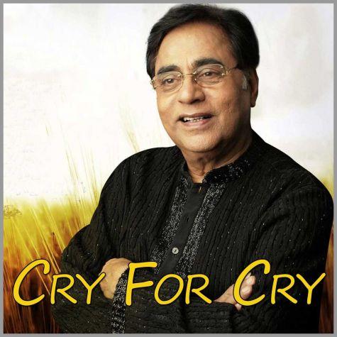 Aaj Ke Daur Mein Ae Dost Ye Manzar Kyun Hai - Cry For Cry