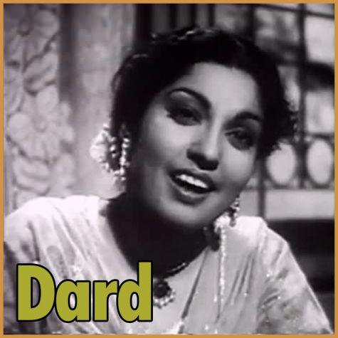 Afsana Likh Rahi Hoon- Dard (1947)