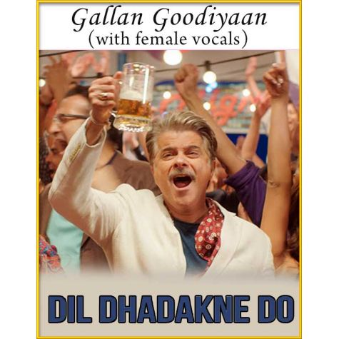 Gallan Goodiyaan-Female Vocals - Dil Dhadakne Do