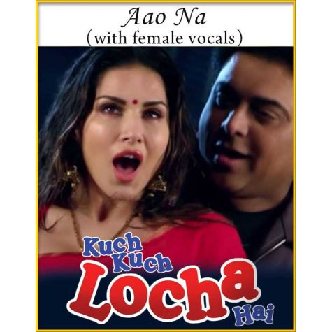 Aao Na - Female Vocals - Kuch Kuch Locha Hai