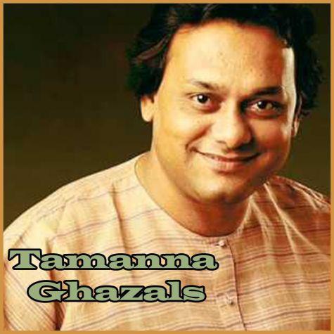 Chot Jigar Par Khayee Aise - Tamanna Ghazals (MP3 and Video Karaoke Format)
