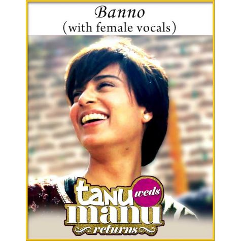Banno - Female Vocals - Tanu Weds Manu Returns