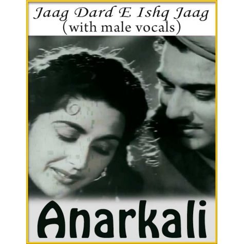 Jaag Dard E Ishq Jaag (With Male Vocals) - Anarkali