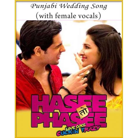 Punjabi Wedding Song (With Female Vocals) - Hasee Toh Phasee