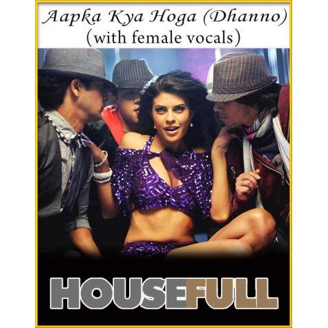 Aapka Kya Hoga (Dhanno) (With Female Vocals) - Housefull