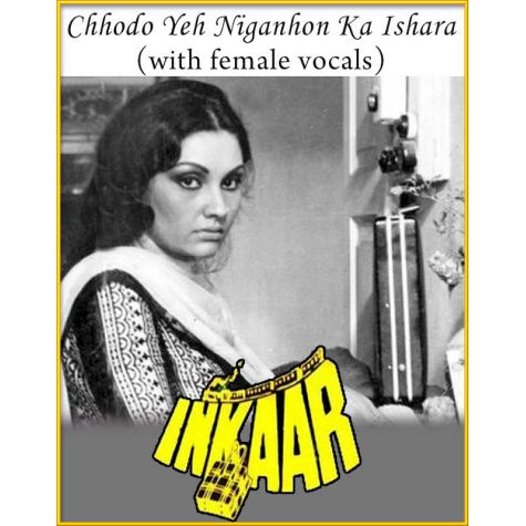 Chhodo Yeh Niganhon Ka Ishara (With Female Vocals) - Inkaar