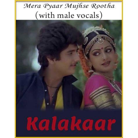Mera Pyaar Mujhse Rootha (With Male Vocals) - Kalakaar