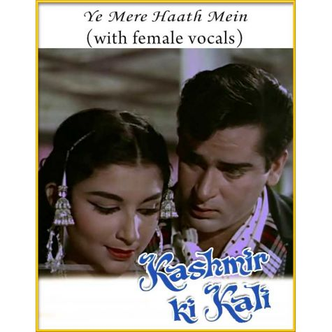 Ye Mere Haath Mein Tera Haath (With Female Vocals) - Kashmir Ki Kali