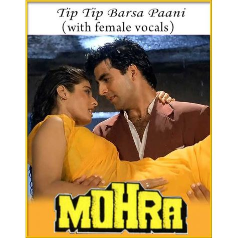 Tip Tip Barsa Paani (With Female Vocals) - Mohra