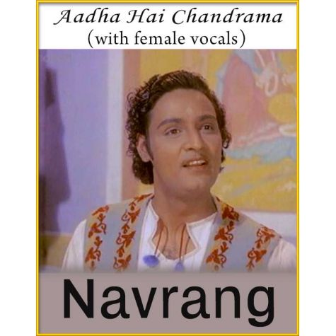 Aadha Hai Chandrama Raat (With Female Vocals) - Navrang