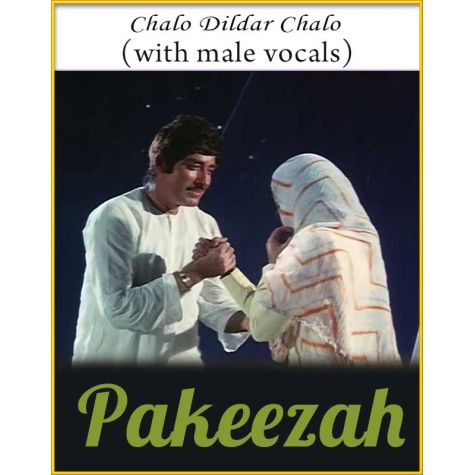 Chalo Dildar Chalo (With Male Vocals) - Pakeezah