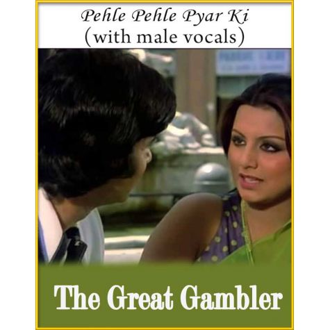 Pehle Pehle Pyar Ki (With Male Vocals) - The Great Gambler