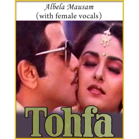 Albela Mausam (With Female Vocals) - Tohfa