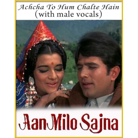 Achcha To Hum Chalte Hain (With Male Vocals) - Aan Melo Sajna