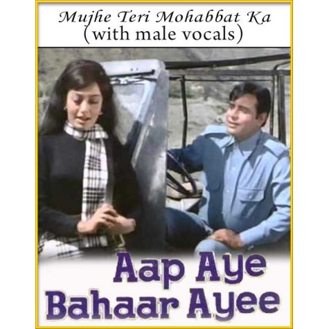 Mujhe Teri Mohabbat Ka (With Male Vocals) - Aap Aaye Bahar Aayi
