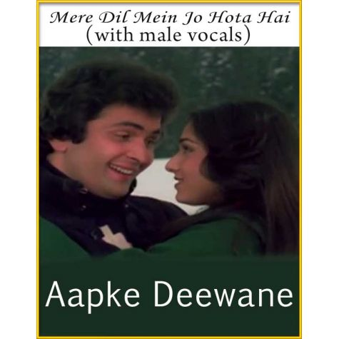 Mere Dil Mein Jo Hota Hai (With Male Vocals) - Aapke Deewane