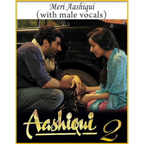 Meri Aashiqui (With Male Vocals) - Aashiqui 2
