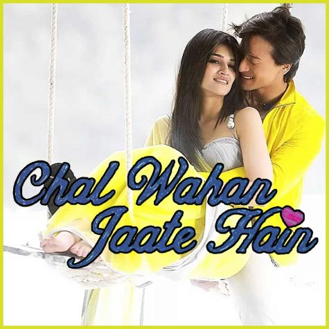 Chal Wahan Jaate Hain - Chal Wahan Jaate Hain