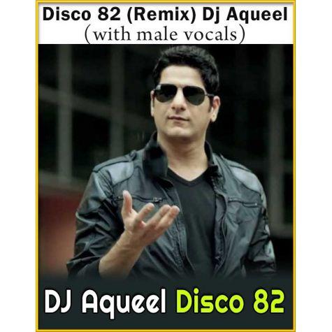 Disco 82 (Remix) Dj Aqueel (With Male Vocals) - DJ Aqueel Disco 82