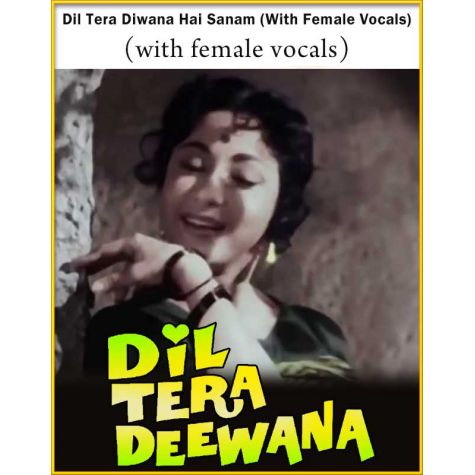 Dil Tera Diwana Hai Sanam (With Female Vocals) - Dil Tera Diwana