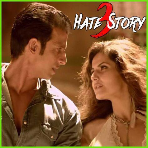 Tumhein Apna Banane Ka - Hate Story 3