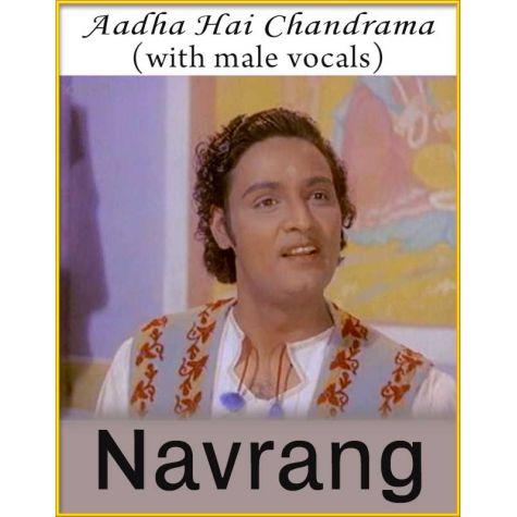 Aadha Hai Chandrama (With Male Vocals) - Navrang