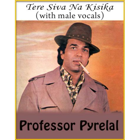 Tere Siva Na Kisika (With Male Vocals) - Professor Pyrelal