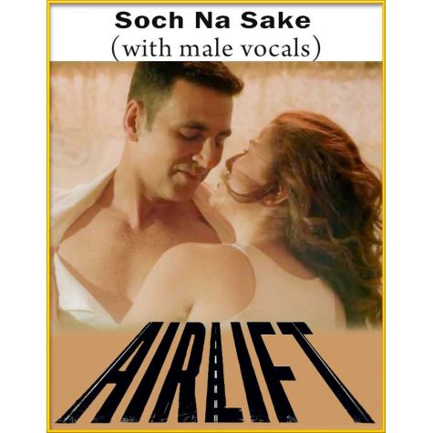 Soch Na Sake (Version 1) (With Male Vocals) - Airlift