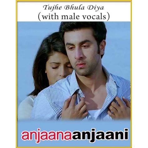 Tujhe Bhula Diya (With Male Vocals) - Anjaana Anjaani