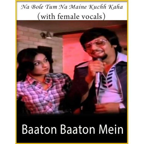 Na Bole Tum Na Maine Kuchh Kaha (With Female Vocals) - Baaton Baaton Mein