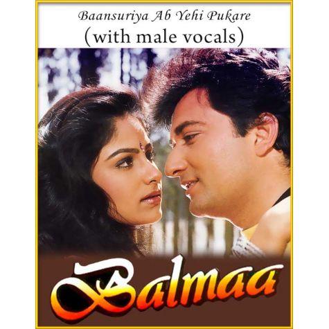 Baansuriya Ab Yehi (With Male Vocals) - Balmaa