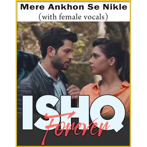 Mere Ankhon Se Nikle Ansoo (With Female Vocals) - Ishq Forever
