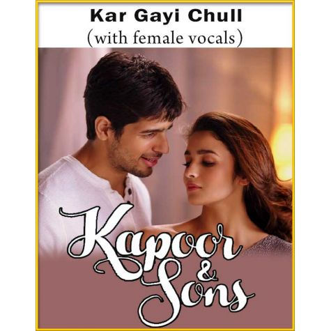 Kar Gayi Chull (With Female Vocals) - Kapoor And Sons