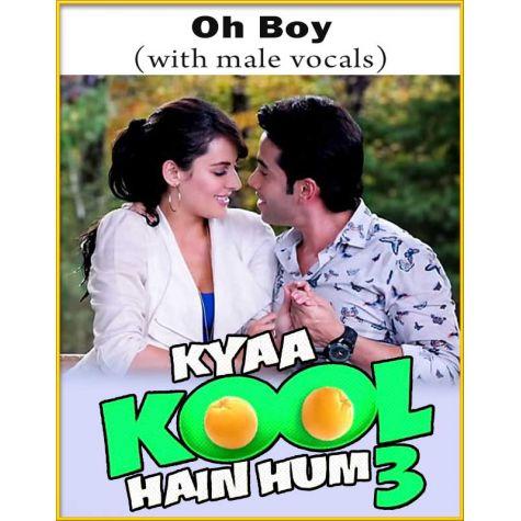 Oh Boy (With Male Vocals) - Kya Kool Hain Hum 3