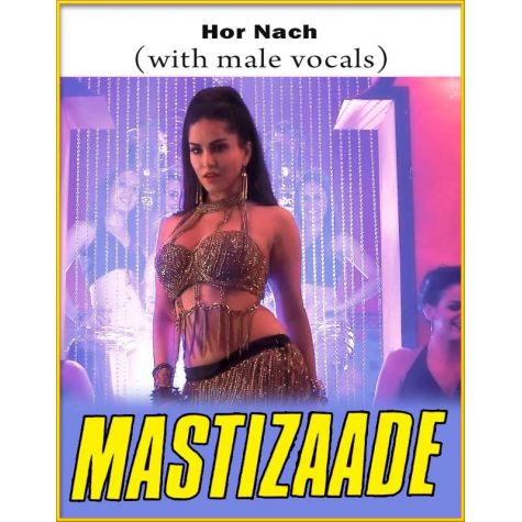 Hor Nach (With Male Vocals) - Mastizaade