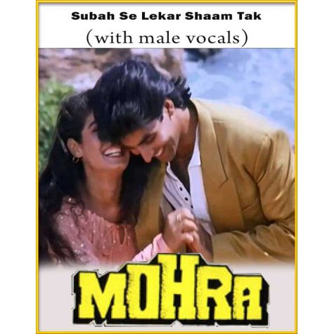 Subah Se Lekar Shaam Tak (With Male Vocals) - Mohra