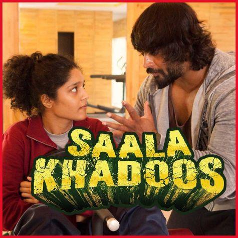 Saala Khadoos - Saala Khadoos