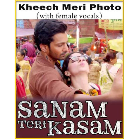 Kheech Meri Photo (With Female Vocals) - Sanam Teri Kasam