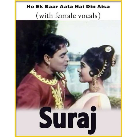 Ho Ek Baar Aata Hai Din Aisa (With Female Vocals) - Suraj