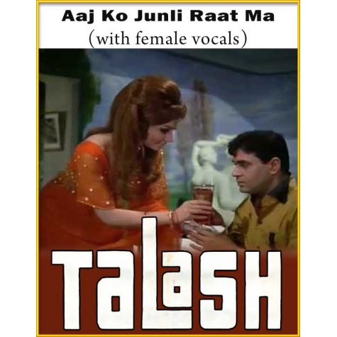 Aaj Ko Junli Raat Ma (With Female Vocals) - Talash