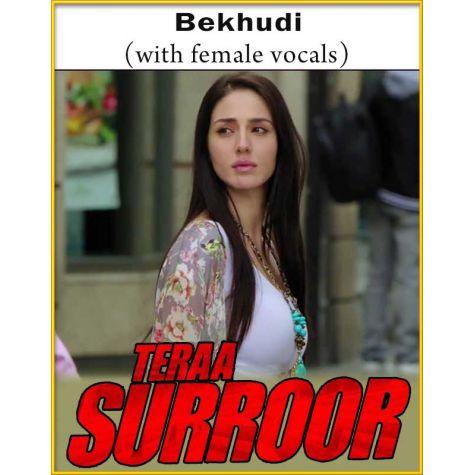 Bekhudi (With Female Vocals) - Teraa Surroor