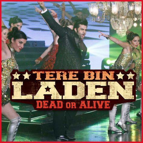 Item Waale - Tere Bin Laden Dead Or ALive (MP3 And Video-Karaoke Format)