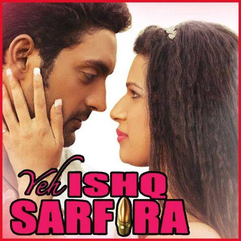Kaan Faad Seeti Maar (With Female Vocals) - Yeh Ishq Sarfira