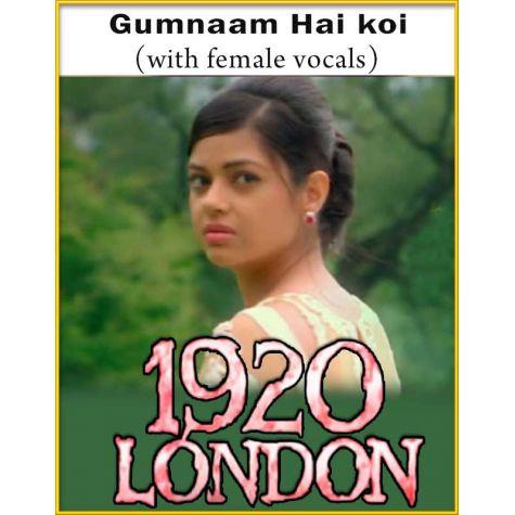 Gumnaam Hai koi (With Female Vocals) - 1920 London